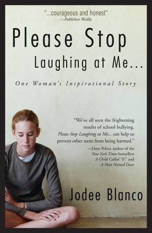 Please Stop Laughing at Me... One Woman's Inspirational Story by Jodee Blanco