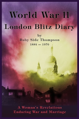 World War II London Blitz Diary by Ruby Side Thompson