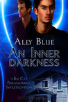 An Inner Darkness (Bay City Paranormal Investigations, #5)