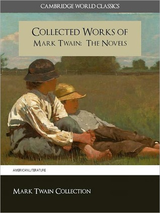 The Collected Works of Mark Twain: The Complete & Unabridged Novels
