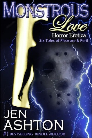 Monstrous Love: Six Tales of Pleasure and Peril