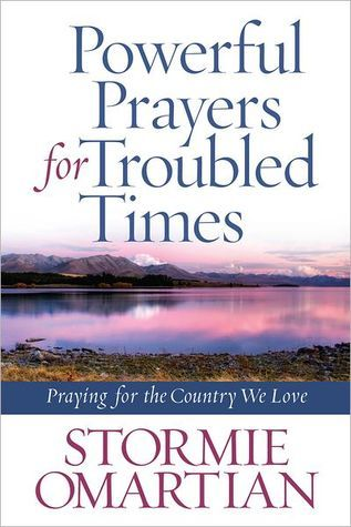Powerful Prayers for Troubled Times by Stormie Omartian
