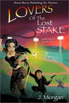 Lovers of the Lost Stake (Love Bites, #4)