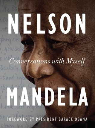 Conversations With Myself by Nelson Mandela