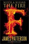 The Fire (Witch & Wizard, #3)
