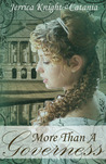 More Than A Governess (Wetherby Brides, #2)