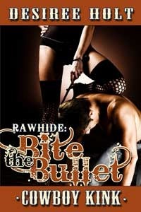 Bite the Bullet by Desiree Holt