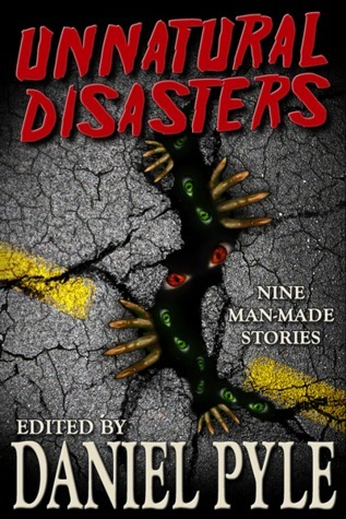 Unnatural Disasters by Daniel Pyle