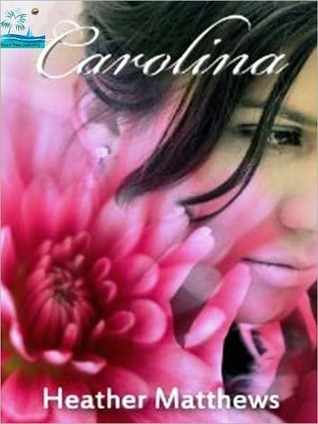 Carolina by Heather Matthews