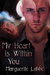 My Heart is Within You (Triquetra, #1)