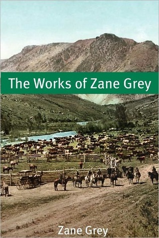 Works of Zane Grey by Zane Grey