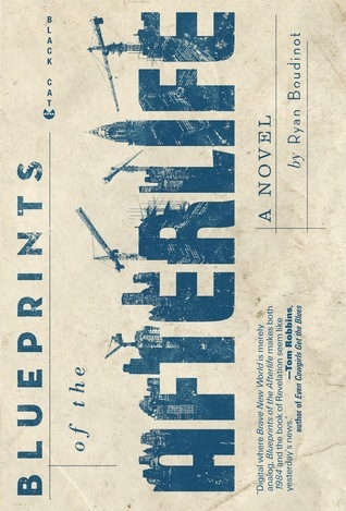 Blueprints of the Afterlife by Ryan Boudinot