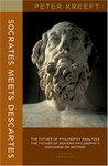 Socrates Meets Descartes: The Father of Philosophy Analyzes the Father of Modern Philosophy's Discourse on Method