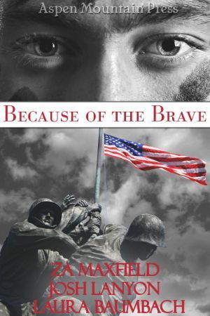 Because of the Brave by Z.A. Maxfield