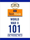 World War II 101: The TextVook