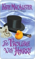 The Trouble With Harry by Katie MacAlister