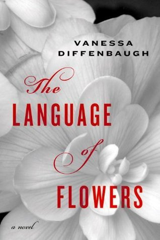The Language of Flowers by Vanessa Diffenbaugh