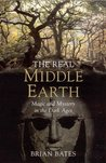 The Real Middle-Earth by Brian Bates