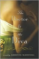 The Doctor and the Diva by Adrienne McDonnell