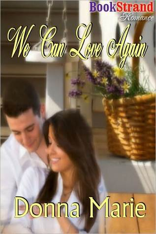 We Can Love Again by Donna Marie