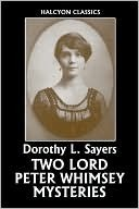 Two Lord Peter Wimsey Mysteries by Dorothy L. Sayers