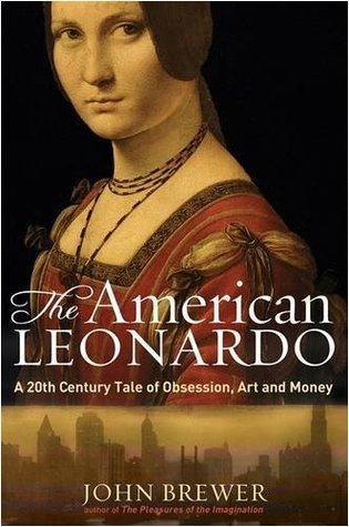 The American Leonardo: A 20th Century Tale of Obsession, Art and Money