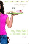 You Had Me at Good-bye (Drama Queen Series, #2)