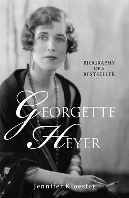 Georgette Heyer by Jennifer Kloester