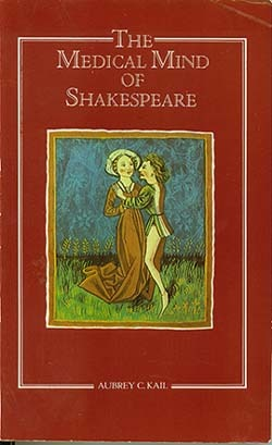 The Medical Mind Of Shakespeare by Aubrey C. Kail