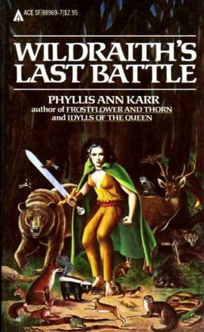 Wildraith's Last Battle by Phyllis Ann Karr