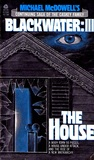 The House (Blackwater, #3)
