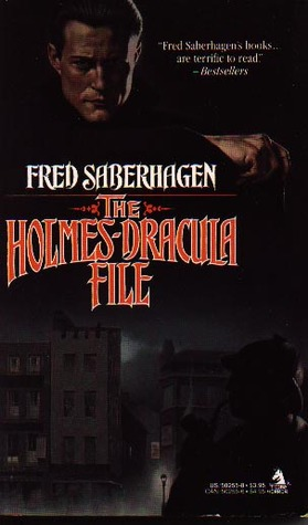 The Holmes-Dracula File by Fred Saberhagen