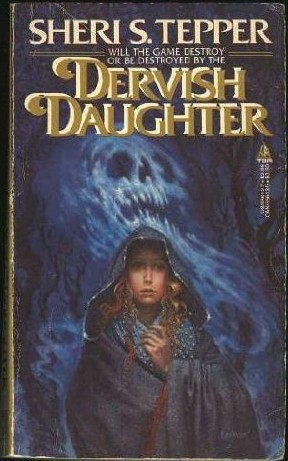Dervish Daughter (The End of the Game, #2)