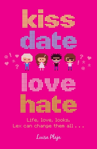 Teenage Love Quotes Goodreads : Kiss, Date, Love, Hate by Luisa Plaja Reviews, Discussion ...