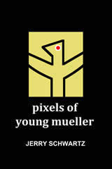 Pixels of Young Mueller by Jerry Schwartz