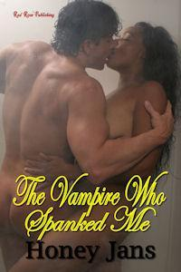 The Vampire Who Spanked Me by Honey Jans