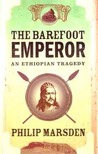 The Barefoot Emperor: An Ethiopian Tragedy