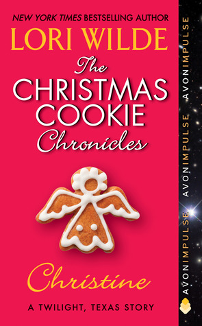 The Christmas Cookie Chronicles: Christine: A Twilight, Texas Story
