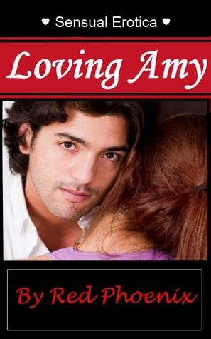 Loving Amy by Red Phoenix