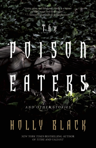 The Poison Eaters and Other Stories by Holly Black