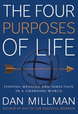 The Four Purposes of Life by Dan Millman