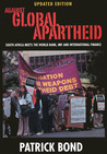 Against Global Apartheid: South Africa Meets the World Bank, IMF and International Finance