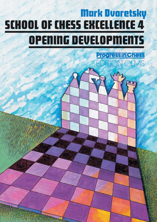 School of Chess Excellence 4: Opening Developments