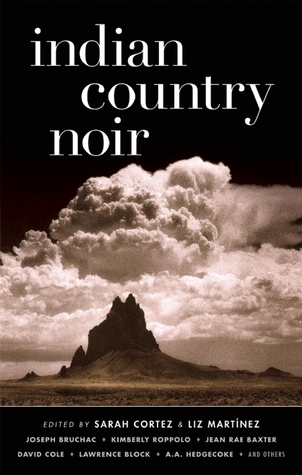 Indian Country Noir by Sarah Cortez
