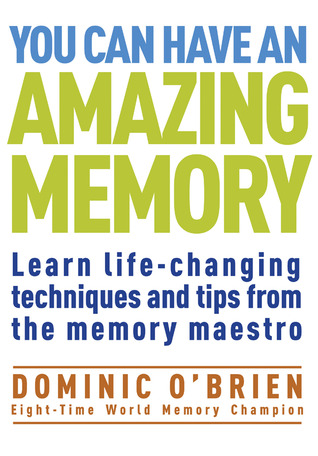 You Can Have an Amazing Memory by Dominic O'Brien
