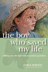 The Boy Who Saved My Life: Walking Into the Light with My Autistic Grandson
