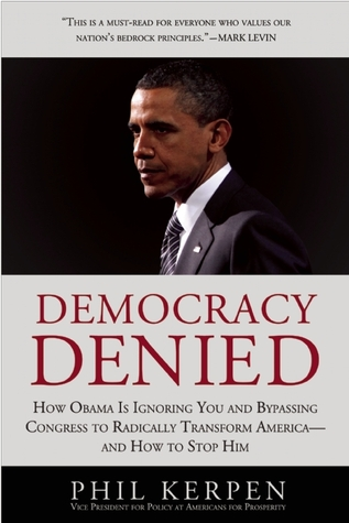 Democracy Denied by Phil Kerpen