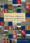 Old Norse Religion in Long Term Perspectives: Origins, Changes and Interactions, an International Conference in Lund, Sweden, June 3-7, 2004