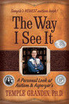 The Way I See It: A Personal Look at Autism & Asperger's