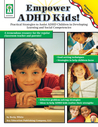 Empower ADHD Kids!: Practical Strategies to Assist Children with ADHD in Developing Learning and Social Competencies